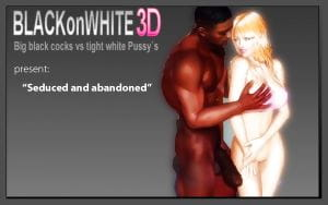 Seduced & Abandoned- BlackonWhite